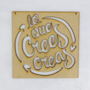 "Cartel ""Lo que crees, creas"""