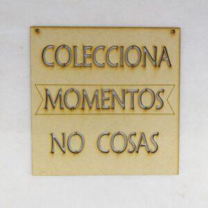 """Cartel """"Colecciona Momentos, No Cosas"""""""