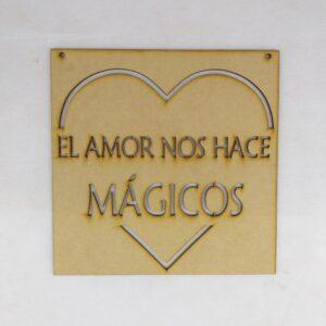 """Cartel """"El Amor Nos Hace Mágicos"""""""