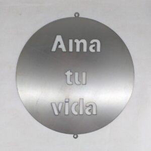 """Cartel circular """"Ama Tu Vida"""" en chapa"""