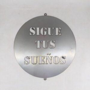 """Cartel circular """"Sigue Tus Sueños"""" en chapa"""